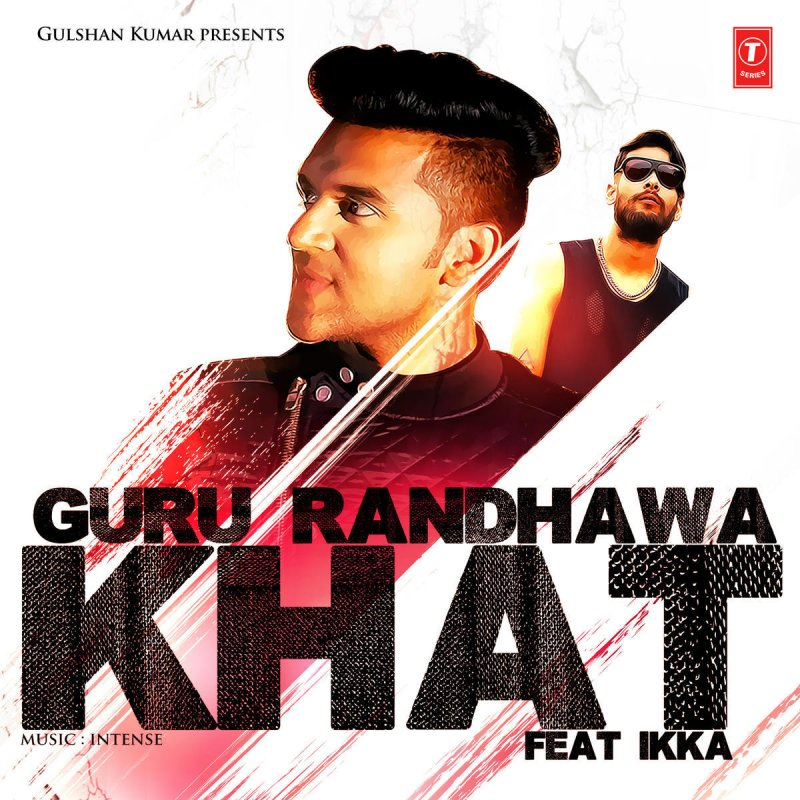 Haye O Meri Jaan Mp3 Songs Download: Guru Randhawa Feat. Ikka - Khat Lyrics