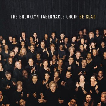 Be Glad Brooklyn Tabernacle Choir - lyrics