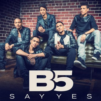 b5 - say yes lyrics | azlyrics.biz
