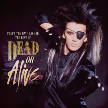 Testi That's the Way I Like It: The Best of Dead or Alive