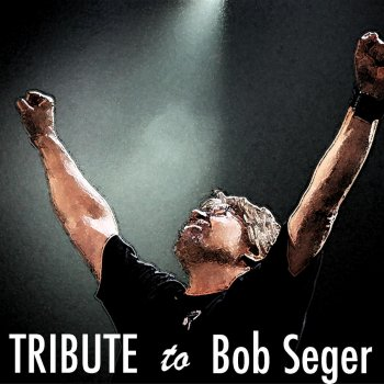 Testi Tribute to Bob Seger