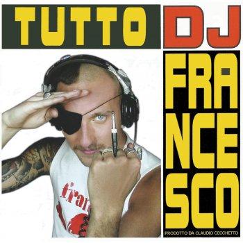 Testi Tutto DJ Francesco