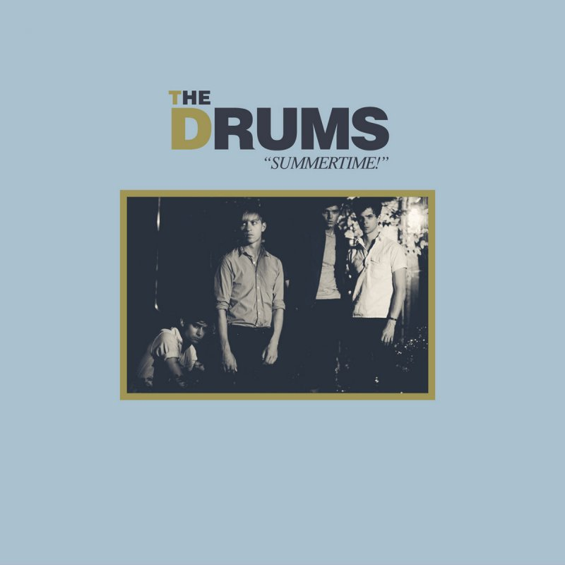 the drums album summertime Capturing the sweet sadness of saying farewell to summer love, chad & jeremy employ delicate, simple vocals over chugging drums and rich acoustic guitar plucks.