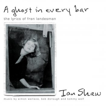 Testi A Ghost In Every Bar (The Lyrics of Fran Landesman)