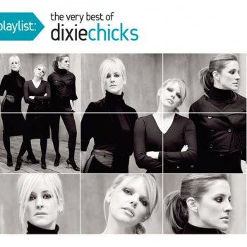 Testi Playlist: The Very Best of the Dixie Chicks
