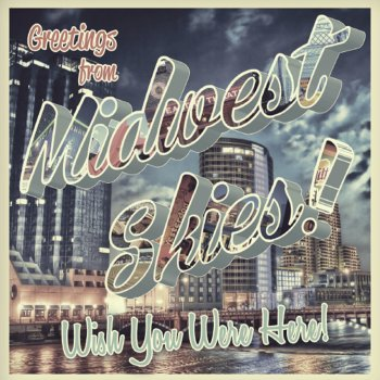 Wish You Were Here by Midwest Skies! album lyrics | Musixmatch