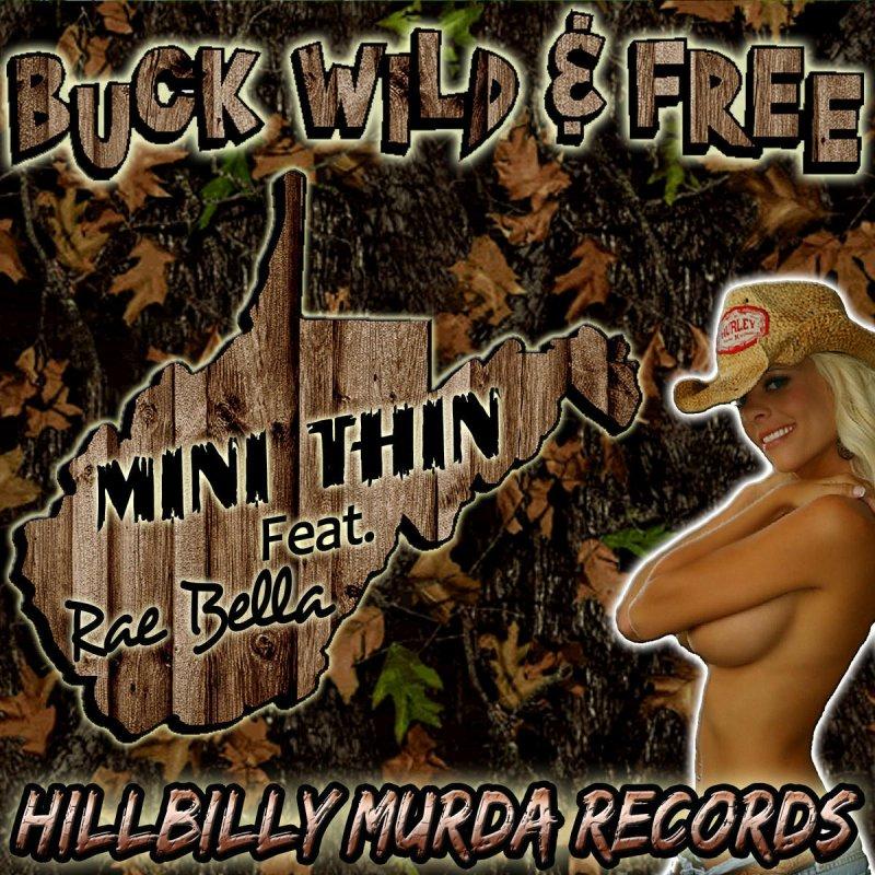 Lyric mini thin breaking down lyrics : Mini Thin feat. Rae Bella - BuckWild & Free Lyrics   Musixmatch