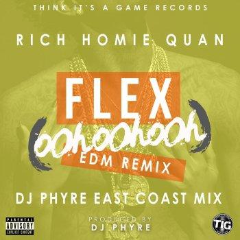 Flex (Ooh, Ooh, Ooh) [DJ Phyre Remix] by Rich Homie Quan