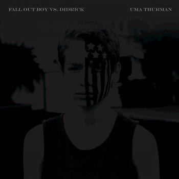 Testi Uma Thurman (Fall Out Boy vs. Didrick)