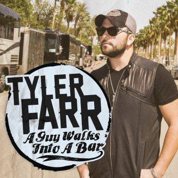 Tyler Farr - A Guy Walks Into A Bar Lyrics | MetroLyrics