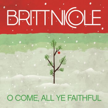 O Come, All Ye Faithful by Britt Nicole - cover art