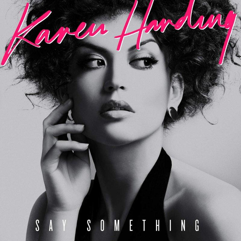 Lyric say something lyrics : Karen Harding - Say Something Lyrics | Musixmatch