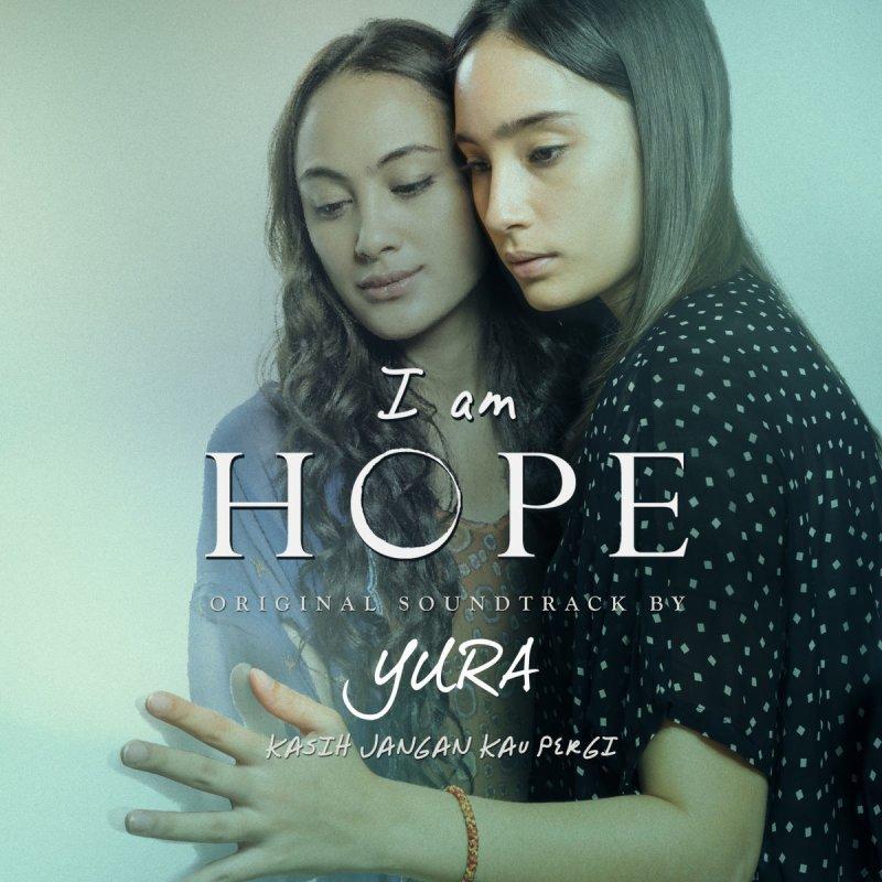 "Kasih Jangan Kau Pergi (From ""I Am Hope"