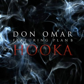 Hooka by Don Omar feat. Plan B - cover art