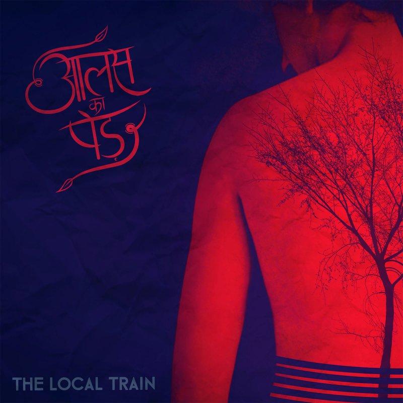 Bewafa Hai Tu Song Download: The Local Train - Kaisey Jiyun Lyrics