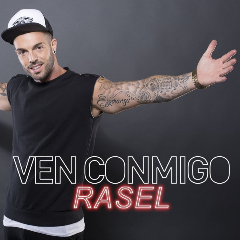 Rasel - Ven conmigo Lyrics   Musixmatch