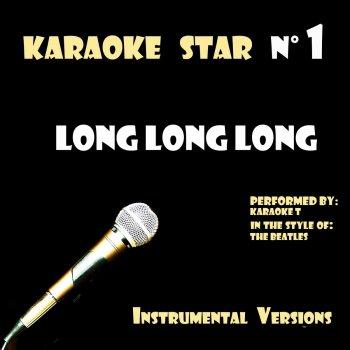 Testi Long Long Long (in the style of The Beatles) [Karaoke Versions]