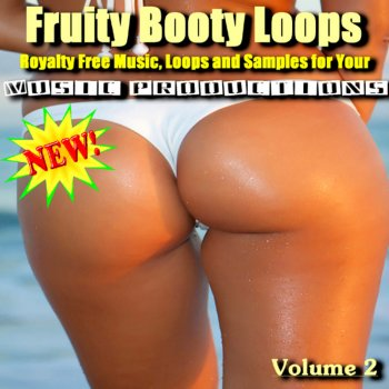 Testi Fruity Booty Loops - Royalty Free Music, Loops, And Samples For Your Music Productions (Volume 2)