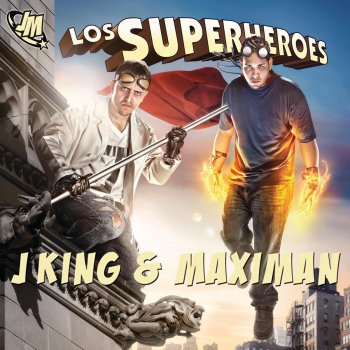 Los superhéroes J-King & Maximan - lyrics