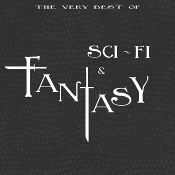 The Very Best Of Sci-Fi & Fantasy (from Sucker Punch to V For