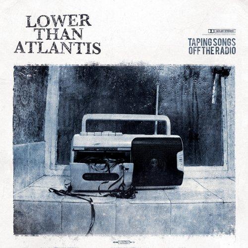 Lower Than Atlantis - Taping Songs Off The Radio Lyrics