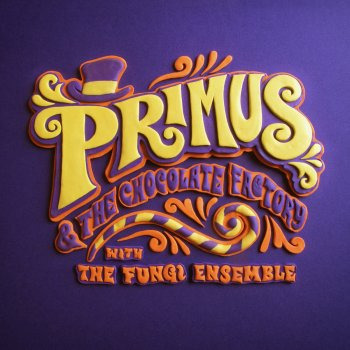 Testi Primus & the Chocolate Factory With the Fungi Ensemble