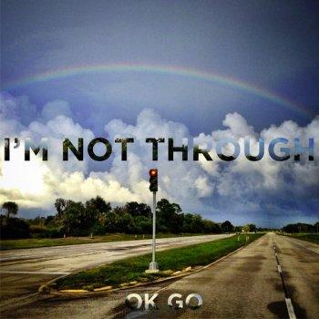 Testi I'm Not Through
