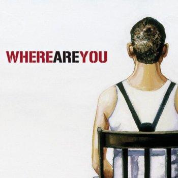 Testi Where Are You