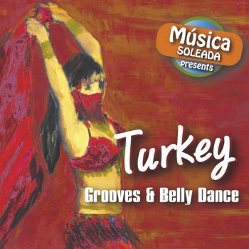 Turkey - Grooves & Belly Dance Nuthatch - lyrics