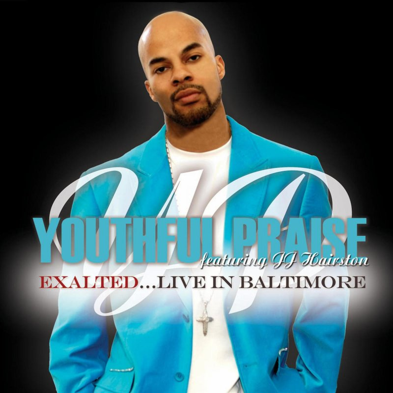 Lyric after this lyrics jj hairston : Youthful Praise feat. J.J. Hairston - He Is Exalted/Give You ...