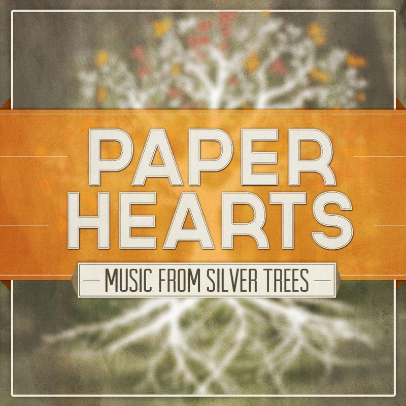 Silver Trees feat. Bailey Jehl - Paper Hearts (feat. Bailey Jehl) Lyrics | Musixmatch
