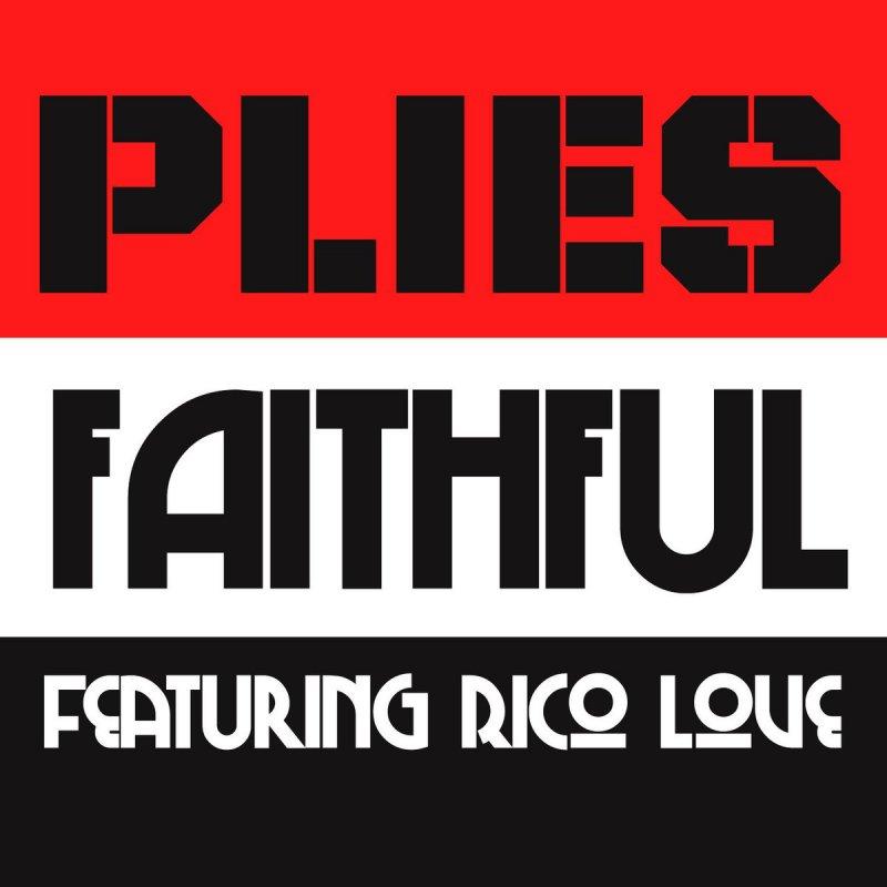 Lyric plies wet lyrics : Plies feat. Rico Love - Faithful Lyrics | Musixmatch