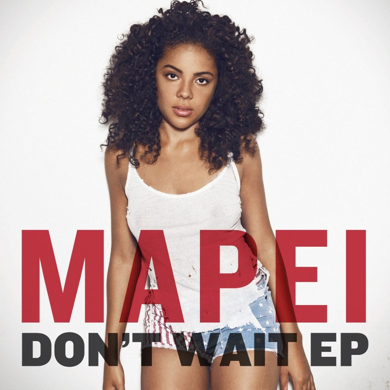 Mapei - Don't Wait - Acoustic Lyrics | Musixmatch