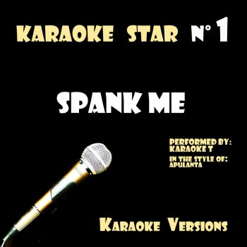 Testi Spank Me (In the Style of Apulanta) [Karaoke Versions]