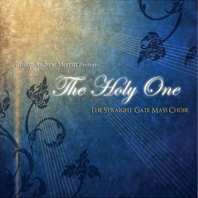 The Straight Gate Mass Choir - Holy One Lyrics | Musixmatch