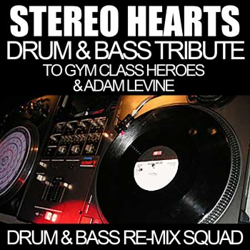 Testi Stereo Hearts (Drum & Bass Tribute to Gym Class Heroes & Adam Levine)