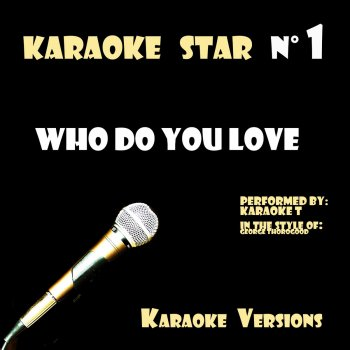 Testi Who Do You Love (in the style of George Thorogood) [Karaoke Versions]