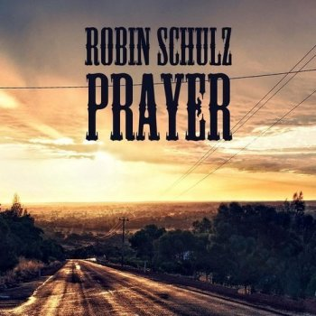 Testi Prayer in C (Robin Schulz Remix) [Radio Edit]