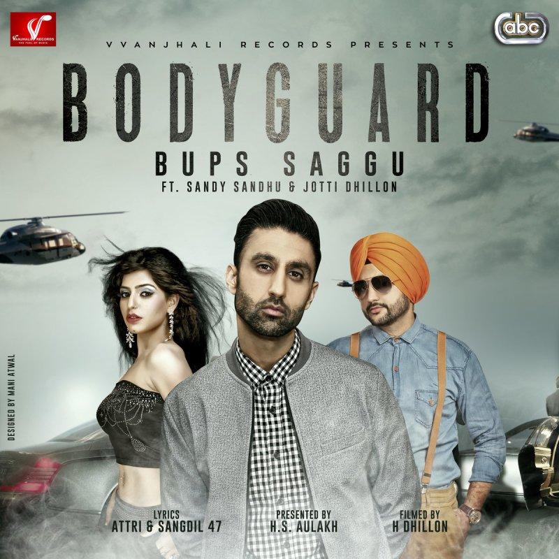 Bups Saggu feat  Sandy Sandhu & Jotti Dhillon - Bodyguard