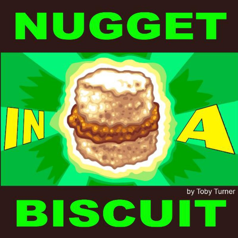 Lyric nugget in a biscuit lyrics : Toby Turner & Tobuscus - Nugget In A Biscuit Lyrics | Musixmatch