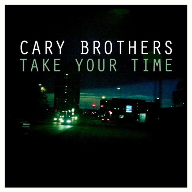 Cary Brothers - Take Your Time Lyrics