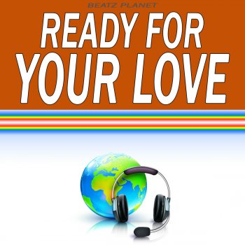 Testi Ready for Your Love (Originally Performed by Gorgon City) [Karaoke Version]