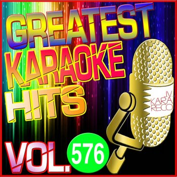Testi Greatest Karaoke Hits, Vol. 576 (Karaoke Version)