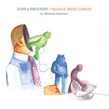 Testi Just a Thought / Orange Meet Lemon