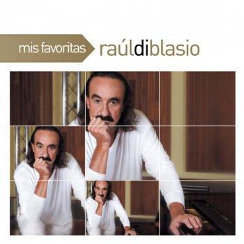 Testi Mis Favoritas: Raul Di Blasio