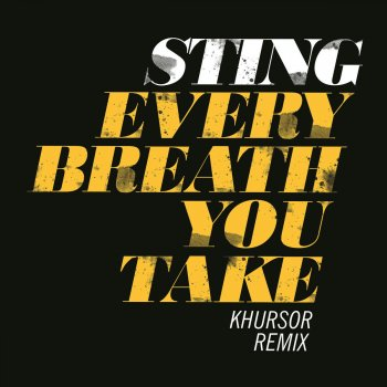 Testi Every Breath You Take (KHURSOR Remix)
