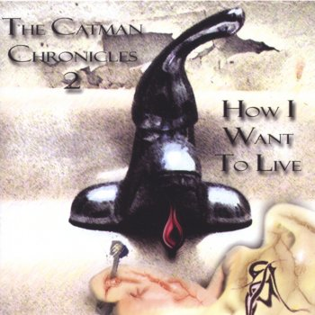 Testi How I Want to Live -- The Catman Chronicles 2