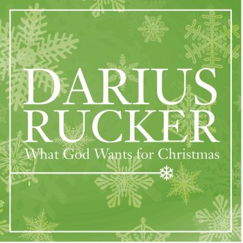 What God Wants for Christmas by Darius Rucker album lyrics ...