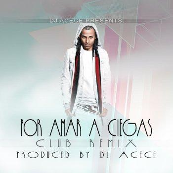 Testi Por Amar a Ciegas (DJ Acece Remix)