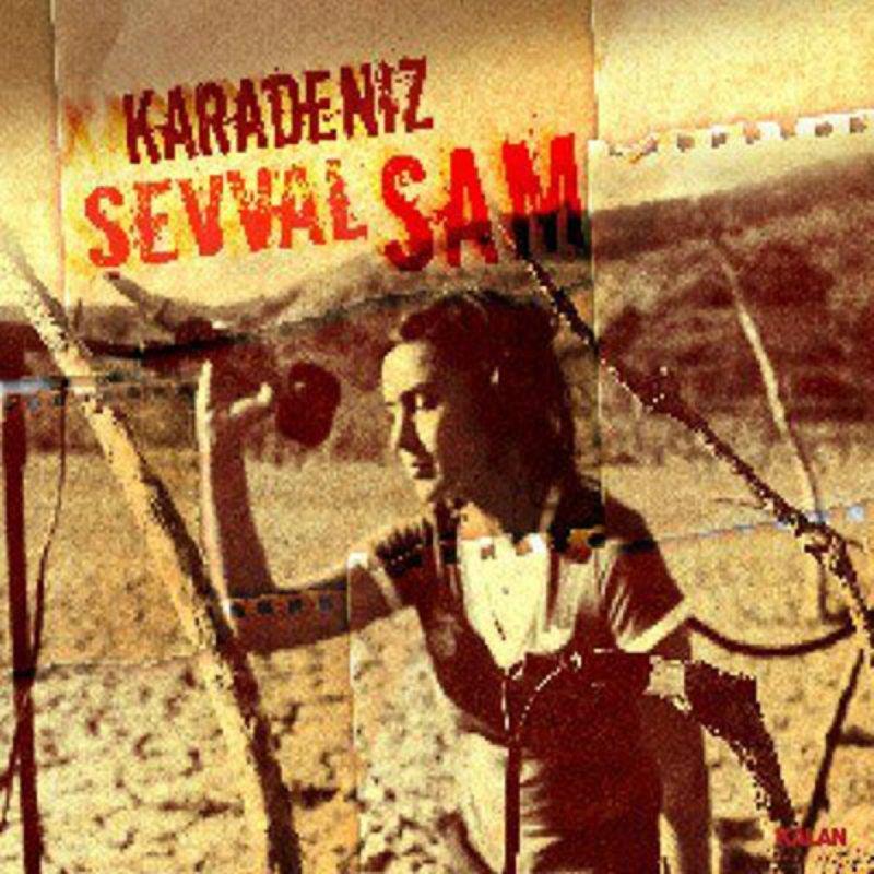 Sevval Sam Gelevera Deresi Lyrics Musixmatch